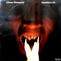 LP / JOHNNY HAMMOND / GAMBLER'S LIFE