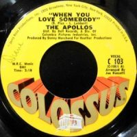 7 / THE APOLLOS / WHEN YOU LOVE SOMEBODY / I WASN'T BORN