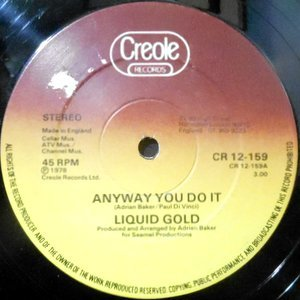 12 / LIQUID GOLD / ANYWAY YOU DO IT