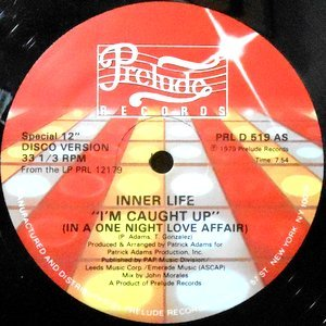 12 / INNER LIFE / I'M CAUGHT UP (IN A ONE NIGHT LOVE AFFAIR)