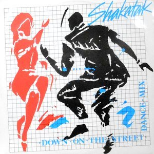 12 / SHAKATAK / DOWN ON THE STREET (DANCE MIX)