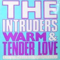 12 / INTRUDERS / WARM & TENDER LOVE (EXTENDED VERSION)