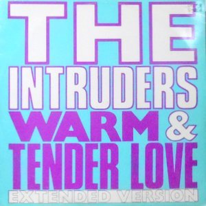 12 / INTRUDERS / WARM & TENDER LOVE (EXTENDED VERSION)