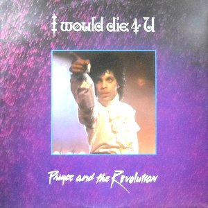 12 / PRINCE AND THE REVOLUTION / I WOULD DIE 4 U