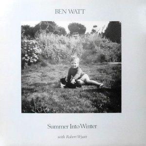 EP / BEN WATT / SUMMER INTO WINTER WITH ROBERT WYATT