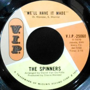 7 / SPINNERS / WE'LL HAVE IT MADE