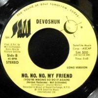 7 / DEVOSHUN / NO, NO, NO, MY FRIEND