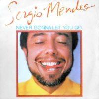 7 / SERGIO MENDES / NEVER GONNA LET YOU GO / CARNIVAL