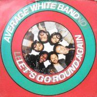 7 / AVERAGE WHITE BAND / LET'S GO ROUND AGAIN