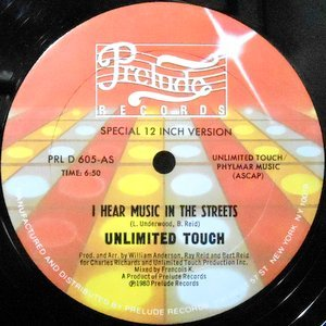 12 / UNLIMITED TOUCH / I HEAR MUSIC IN THE STREETS