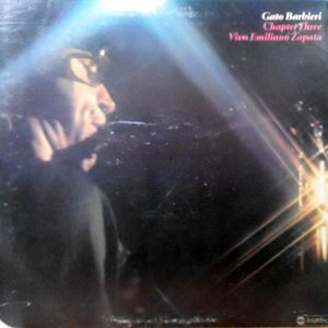 LP / GATO BARBIERI / CHAPTER THREE VIVA EMILIANO ZAPATA