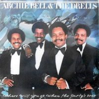 LP / ARCHIE BELL & THE DRELLS / WHERE WILL YOU GO WHEN THE PARTY'S OVER