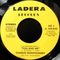 7 / CHARLES MONTGOMERY / (I'M THINKING ABOUT) YOU AND ME / I DON'T THINK