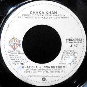 7 / CHAKA KHAN / WHAT CHA' GONNA DO FOR ME