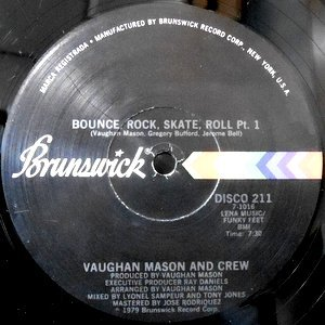 12 / VAUGHAN MASON AND CREW / BOUNCE, ROCK, SKATE, ROLL PT.1 / PT.2