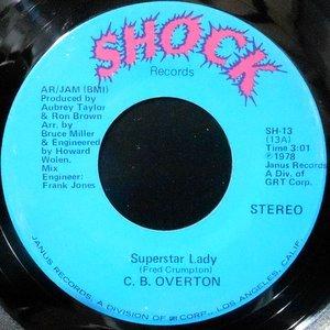 7 / C. B. OVERTON / SUPERSTAR LADY / WHEN IT RAINS IT POURS