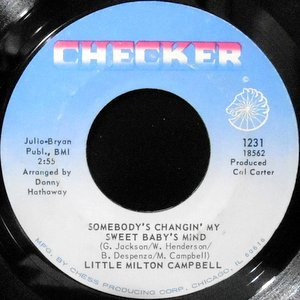 7 / LITTLE MILTON CAMPBELL / SOMEBODY'S CHANGIN' MY SWEET BABY'S MIND