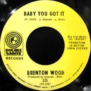 7 / BRENTON WOOD / BABY YOU GOT IT / CATCH YOU ON THE REBOUND