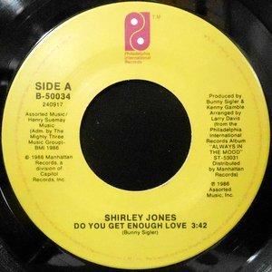 7 / SHIRLEY JONES / DO YOU GET ENOUGH LOVE