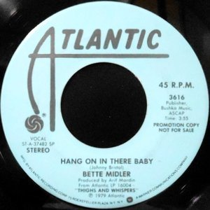 7 / BETTE MIDLER / HANG ON IN THERE BABY