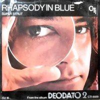 7 / DEODATO / RHAPSODY IN BLUE / SUPER STRUT