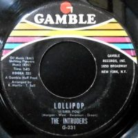 7 / INTRUDERS / LOLLIPOP / DON'T GIVE IT AWAY