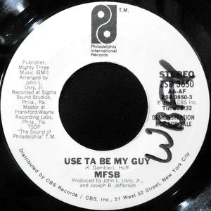 7 / MFSB / USE TA BE MY GUY