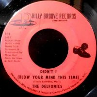 7 / DELFONICS / DIDN'T I (BLOW YOUR MIND THIS TIME)