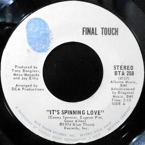 7 / FINAL TOUCH / IT'S SPINNING LOVE
