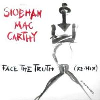 12 / SIOBHAN MAC CARTHY / FACE THE TRUTH (RE-MIX)