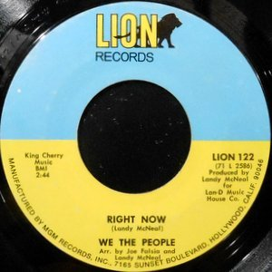 7 / WE THE PEOPLE / RIGHT NOW