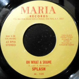 7 / SPLASH / OH WHAT A SHAME