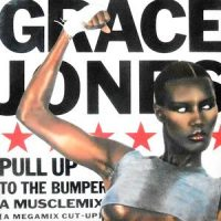 12 / GRACE JONES / MUSCLEMIX / PULL UP TO THE BUMPER (REMIX) / LAVIE EN ROSE