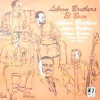 LP / LEBRON BROTHERS / EL BOSO