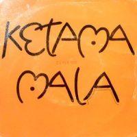 7 / KETAMA / MALA