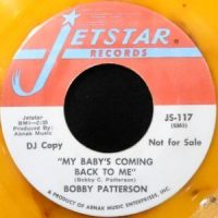 7 / BOBBY PATTERSON / MY BABY'S COMING BACK TO ME / GUESS WHO
