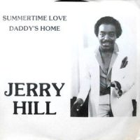 7 / JERRY HILL / SUMMERTIME LOVE / DADDY'S HOME