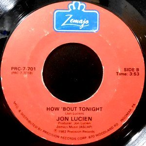 7 / JON LUCIEN / HOW 'BOUT TONIGHT / TELL ME YOU LOVE ME