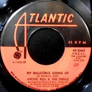 7 / ARCHIE BELL & THE DRELLS / MY BALLOON'S GOING UP / GIVING UP DANCING