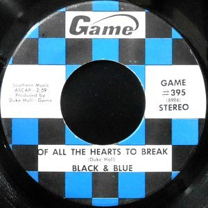 7 / BLACK & BLUE / OF ALL THE HEARTS TO BREAK