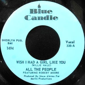 7 / ALL THE PEOPLE / WISH I HAD A GIRL LIKE YOU