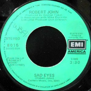 7 / ROBERT JOHN / SAD EYES / AM I EVER GONNA HOLD YOU AGAIN
