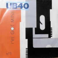 7 / UB 40 / I'VE GOT MINE / DUBMOBILE