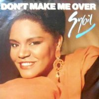 7 / SYBIL / DON'T MAKE ME OVER