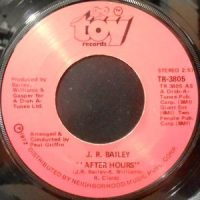 7 / J.R. BAILEY / AFTER HOURS / HEAVEN ON EARTH