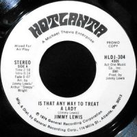 7 / JIMMY LEWIS / IS THAT ANY WAY TO TREAT A LADY