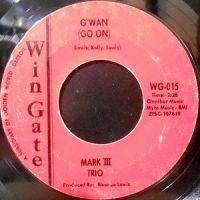 7 / MARK III TRIO / G'WAN (GO ON) / GOOD GREASE
