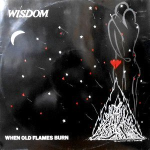 12 / WISDOM / WHEN OLD FLAMES BURN