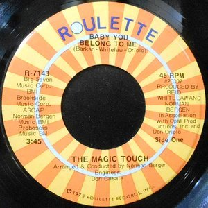 7 / MAGIC TOUCH / BABY YOU BELONG TO ME / LOST AND LONELY BOY