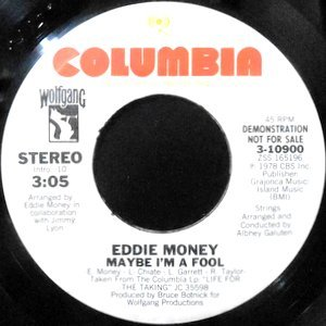 7 / EDDY MONEY / MAYBE I'M FOOL